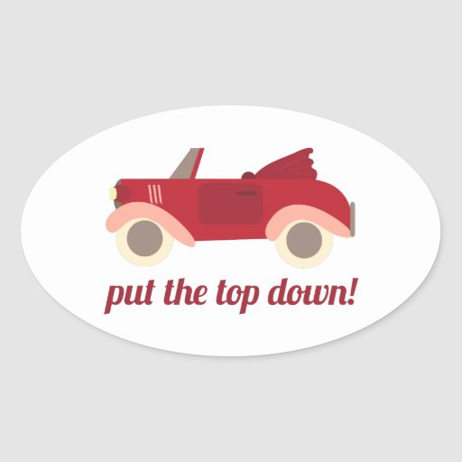 Put The Top Down! Stickers
