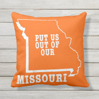 Put Us Out Of Our Missouri Outdoor Pillow