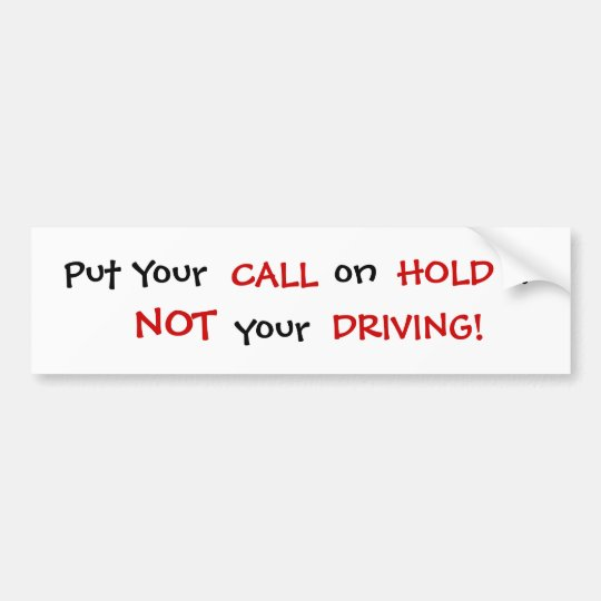 Put Your Call on Hold - Customized - Customized Bumper Sticker