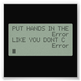 Put your Hands in the Error Photo Print
