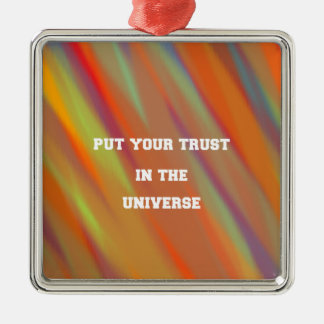 Put your trust in the universe metal ornament