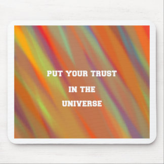 Put your trust in the universe mouse pad