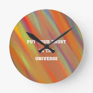 Put your trust in the universe round clock