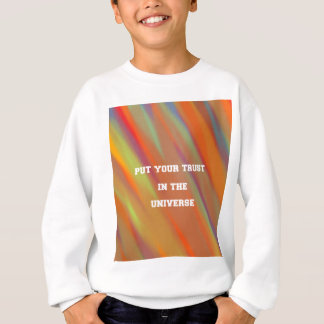 Put your trust in the universe sweatshirt