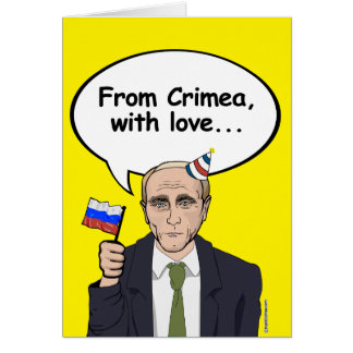 Putin Birthday Card - From Crimea with love - - El