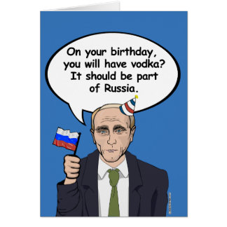 Putin Birthday Card - should be part of Russia - -