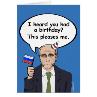 Putin Birthday Card - This pleases me - - Election