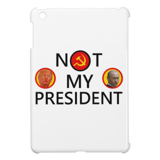 PUTIN IS NOT MY PRESIDENT COVER FOR THE iPad MINI