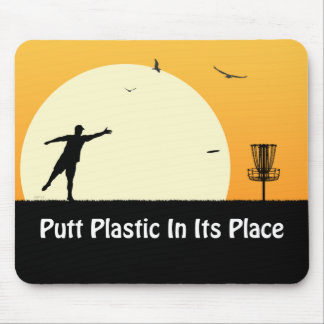 Putt Plastic In Its Place Mouse Pad