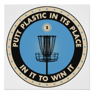 Putt Plastic In Its Place Perfect Poster