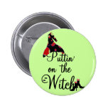 Puttin' on the Witch Tshirts and Gifts 2 Inch Round Button