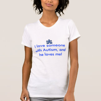 puzzle piece, I love someone with Autism, and h... Shirts