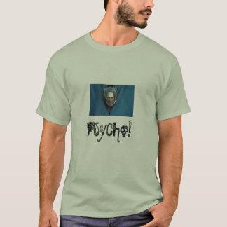 Pyscho! T-Shirt