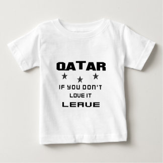Qatar If you don't love it, Leave Baby T-Shirt