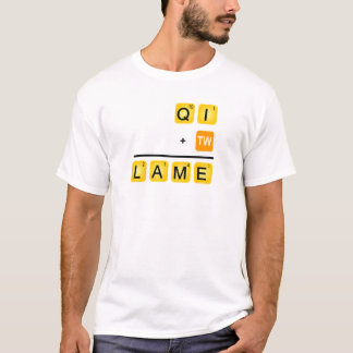 QI is LAME! T-Shirt