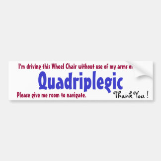 quadriplegic awarness bumper sticker