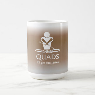 Quads - I'll get the lattes Coffee Mug