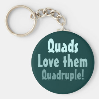 Quads Love them Quadruple! Basic Round Button Keychain