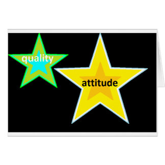 QUALITY ATTITUDE - IS STAR QUALITY GREETING CARD