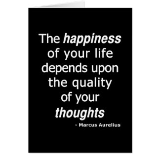 Quality Thoughts? Then a Happy Life... Greeting Card