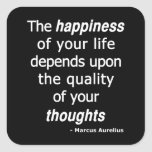 Quality Thoughts? Then a Happy Life... Square Sticker