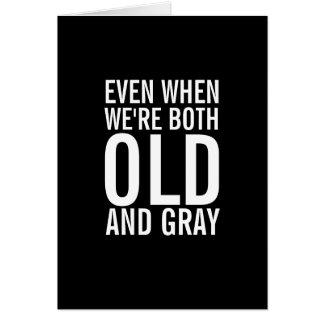 Quand nous sommes vieille et grise carte drôle d'a