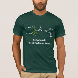 Quantum Ferrets:They're stealing your Bosons T-Shirt