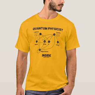 Quantum Physicist Inside (Higgs Field Higgs Boson) T-Shirt
