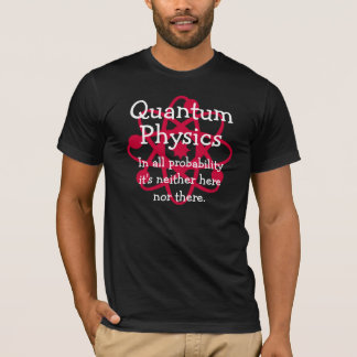 Quantum Physics T-Shirt