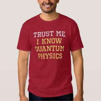 Quantum Physics Trust Tshirts