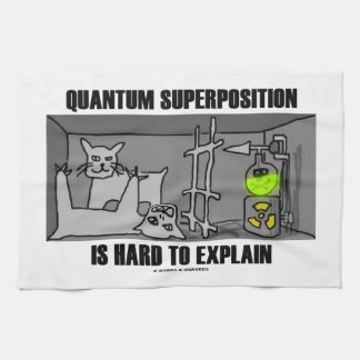 Quantum Superposition Is Hard To Explain (Physics) Kitchen Towel