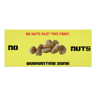 QUARANTINE ZONE, NO NUTS POSTER