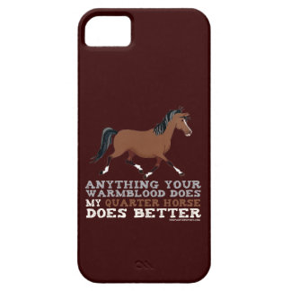 Quarter Horses Do It Better iPhone 5 Case