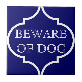 Quatrefoil Moroccan Beware of Dog Sign Tile