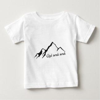 Que Sera Sera Baby T-Shirt