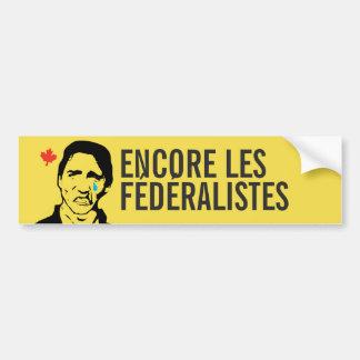 Québec Encore les fédéralistes ENTREZ VOTRE TEXTE Bumper Sticker