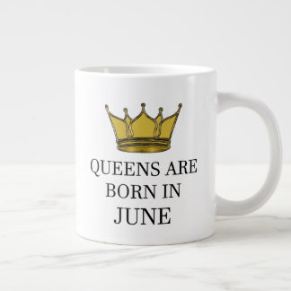 Queen Are Born In June Large Coffee Mug
