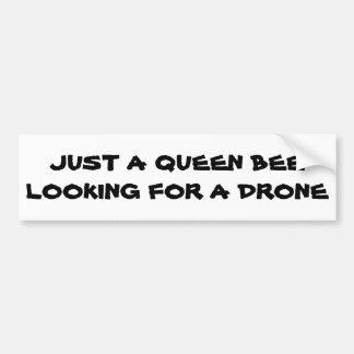 Queen Bee Looking For A Drone Bumper Sticker