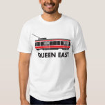 Queen East (Toronto) Streetcar T Shirts