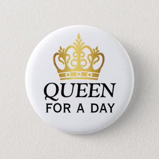 Queen for a Day Award 2 Inch Round Button