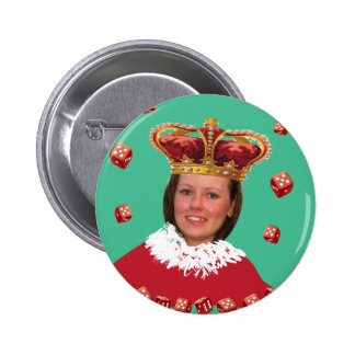 Queen of Dice - Add your own photo Pinback Buttons