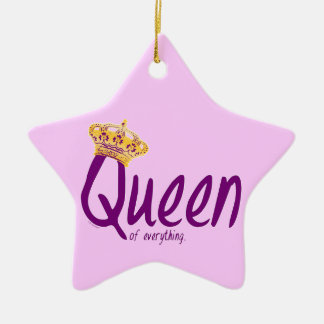 Queen of Everything [ornament] Ceramic Ornament