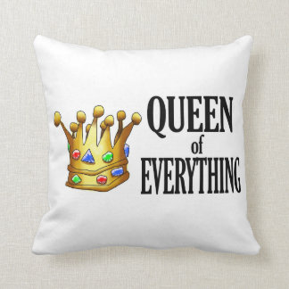 Queen of Everything Pillow