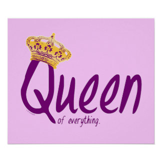 Queen of Everything [poster/sign] Poster