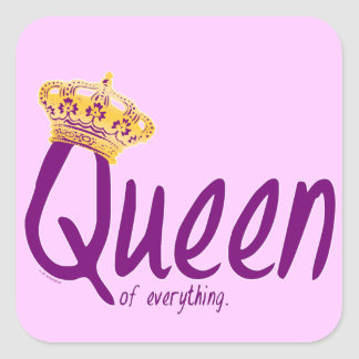 Queen of Everything [stickers] Square Sticker