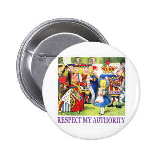 """QUEEN OF HEARTS TELLS ALICE """"RESPECT MY AUTHORITY"""" 2 INCH ROUND BUTTON"""