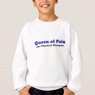 Queen of Pain aka Physical Therapist Sweatshirt