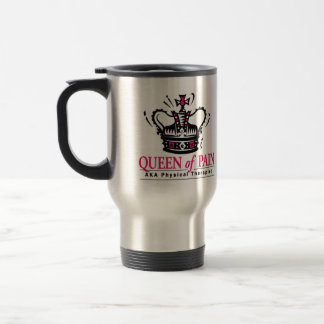 """""""Queen of Pain"""" Physical Therapist Travel Mug"""