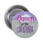 Queen of the Cafeteria - Lunch Lady Button