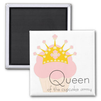 queen of the cupcake army magnet